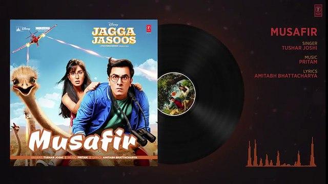 Jagga Jasoos- Musafir Full Audio Song _ Ranbir Kapoor , Katrina Kaif _ Pritam