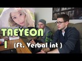 TAEYEON - I 태연 (Ft. Verbal Jint) MV Reaction