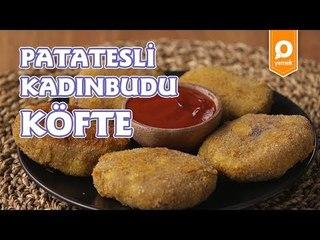 Patatesli Kadınbudu Köfte Tarifi - Onedio Yemek - Pratik Yemek Tarifleri