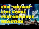 [4LadsReact] EXO - UNFAIR | Live Stage Performance Reaction