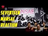 [4LadsReact] SEVENTEEN(세븐틴) - 만세(MANSAE) Reaction