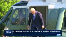 i24NEWS DESK | 7 twitter users sue Trump for blocking them | Wednesday, July 12th 2017