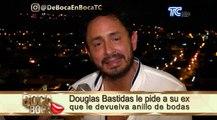 Douglas Bastidas le pide a su ex que le devuelva anillo de bodas