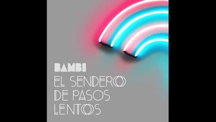 BAMBI - El Sendero De Los Pasos Lentos