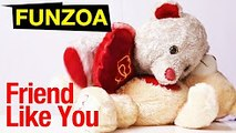 _Friend Like You_ Funny Friendship Day Song- Funzoa Teddy _ Mimi Teddy Bojo Teddy Friendship