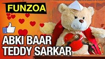 Abki Baar Teddy Sarkar _ Like For Funzoa _ Teddy Goverment Slogan _ Teddies Should Rule _ Bojo Teddy