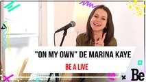 "Be a live : ""On my own"" de Marina Kaye en Live"