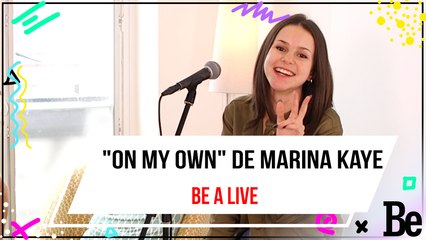 "Be a live : ""On my own"" de Marina Kaye en Live"