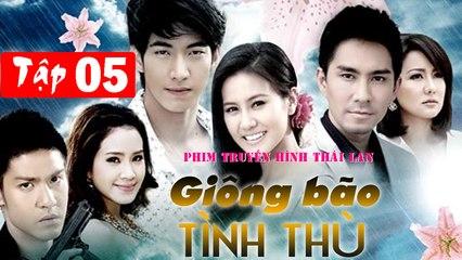 Giông bão tình thù Tập 5 Phim Thái Lan