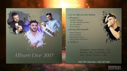 Astrit Halitaj - Keng darsmash (Album Live 2017)