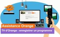 Assistance Orange - TV d'Orange : enregister un programme - Orange