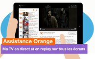 Assistance Orange - TV d'Orange : ma TV en direct et en replay sur tous les écrans  - Orange