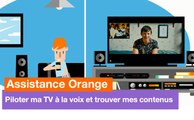 Assistance Orange - TV d'Orange : piloter à la voix et trouver mes contenus - Orange