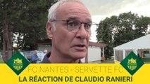FC Nantes - Servette FC : la réaction de Claudio Ranieri