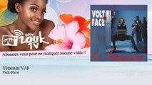 Volt-Face - Vitamin'V/F - feat. Fabert Thenard, Alex Lugien, Georges Décimus