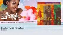 Decimus - Doudou - Mété Sik Adam - feat. Lokua Kanza