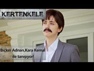 Bıçkın adnan ve Kara Kemal'in tanışması!