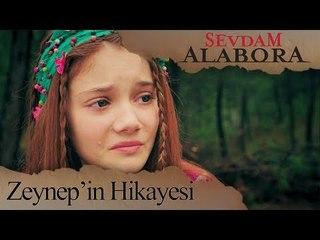 Zeynep'in Hikayesi - Sevdam Alabora