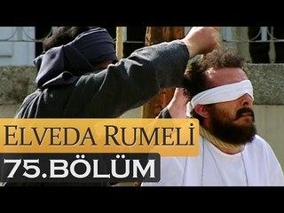 Elveda Rumeli 75. Bölüm - atv