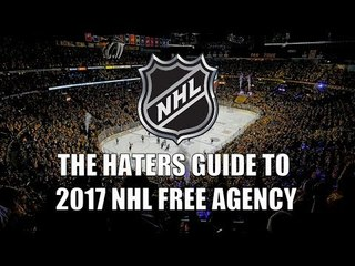 The Haters Guide to 2017 NHL Free Agency