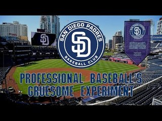 The San Diego Padres: Professional Baseball's Gruesome Experiment