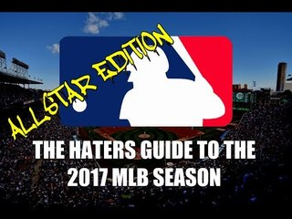 The Haters Guide to the 2017 MLB Season: All-Star Edition