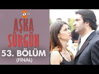 Aşka Sürgün 53. bölüm(Final)