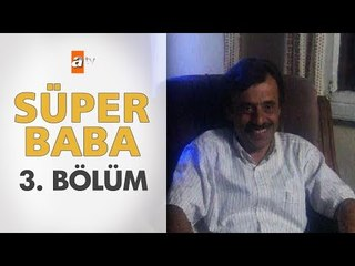 Süper Baba 3. Bölüm