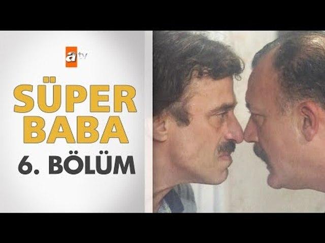 Süper Baba 6. Bölüm