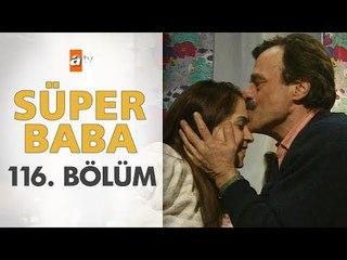Süper Baba 116. Bölüm