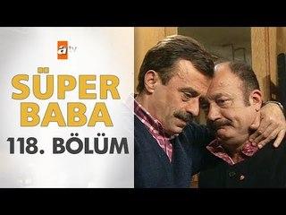 Süper Baba 118. Bölüm