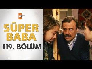 Süper Baba 119. Bölüm