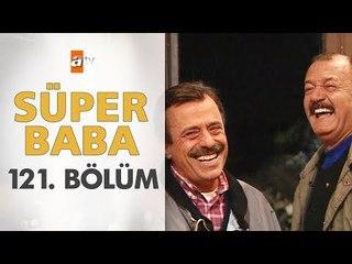 Süper Baba 121. Bölüm