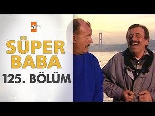 Süper Baba 125. Bölüm