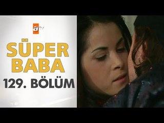 Süper Baba 129. Bölüm