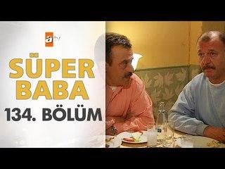 Süper Baba 134. Bölüm