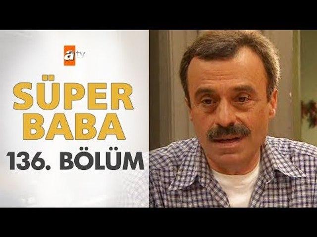 Süper Baba 136. Bölüm