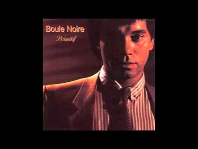 Boule Noire - Love I Need