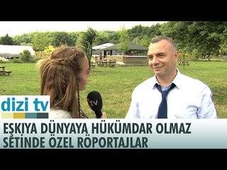 Eşkıya Dünyaya Hükümdar Olmaz'ın setinde özel röportajlar! - Dizi TV 554. Bölüm