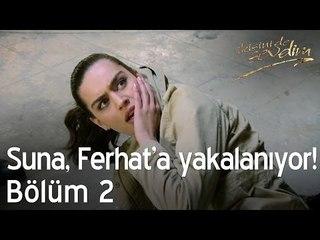 Suna, Ferhat'a yakalanıyor! - İkisini de Sevdim 2. Bölüm