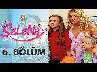 Selena 6. Bölüm - atv