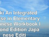 Read  Genki An Integrated Course in Elementary Japanese Workbook I Second Edition Japanese a8275b7a