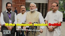 Modi urges all parties to make monsoon session fruitful