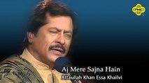 Attaullah Khan Essa Khailvi - Aj Mere Sajna Hain - Pakistani Regional Song