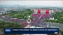 i24NEWS DESK | Turkey parliament to debate state of emergency | Monday, July 17th 2017