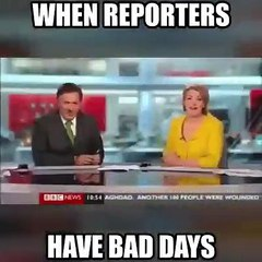 When Reporters have bad days