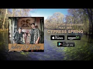 Cypress Spring - Put That on My Everything (feat. I4NI)