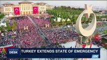 i24NEWS DESK | Turkey extends state of emergency | Monday, July 17th 2017