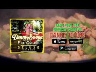 Danny Boone - Don't Take The Whiskey From Me (Full Audio)