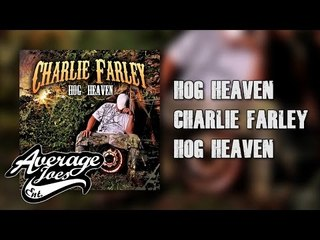 Hog Heaven (Audio) - Charlie Farley